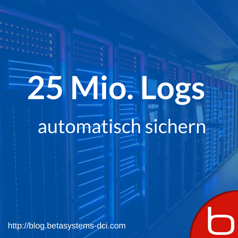 25 Millionen Logs – Beta Systems Blog
