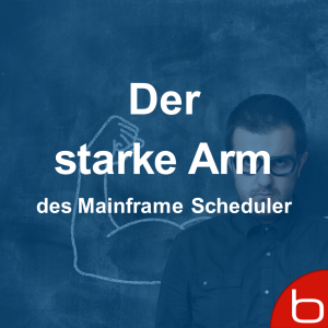 Der Starke Arm des Mainframe Scheduler - Beta 92 EJM