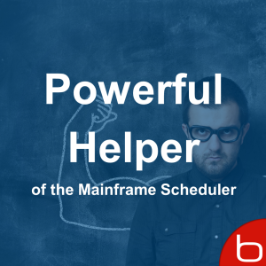 Powerful Helper of the Mainframe Scheduler