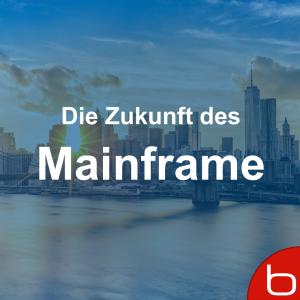 Die Zukunft des Mainframe