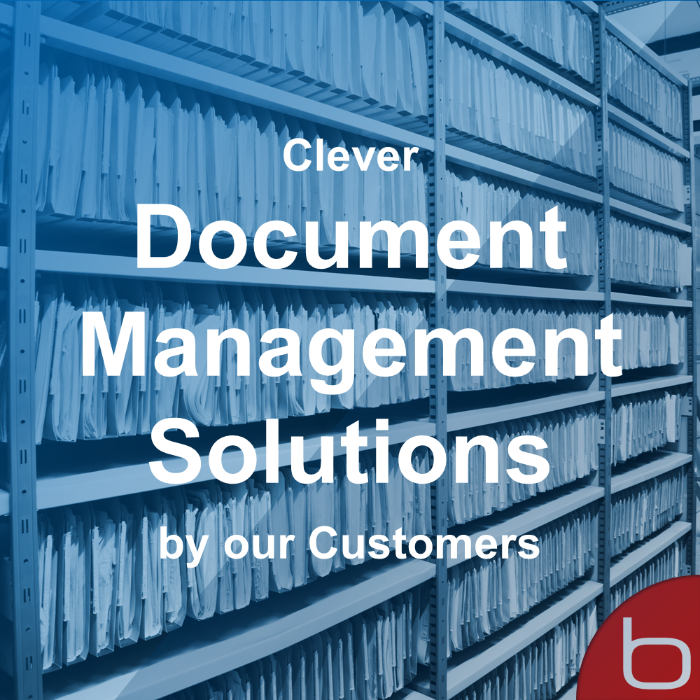 Clever Document Management Solutions Set Up by Customers